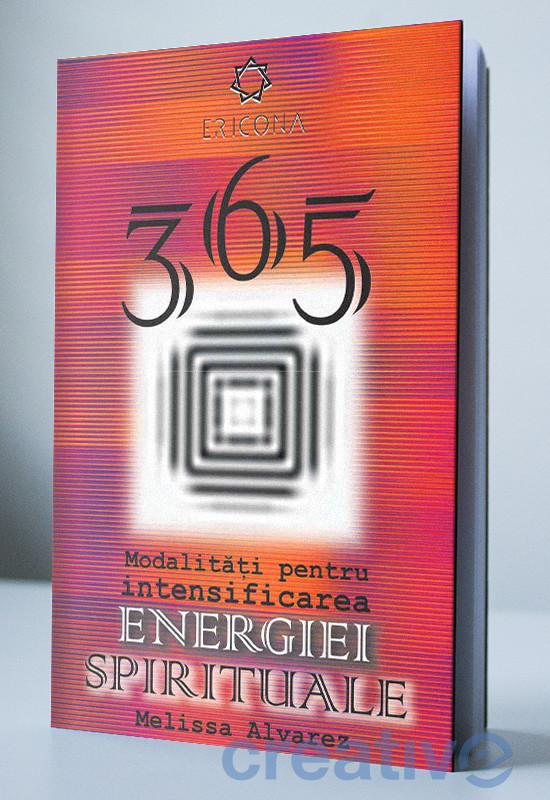 365 de modalități pentru intensificarea energiei spirituale