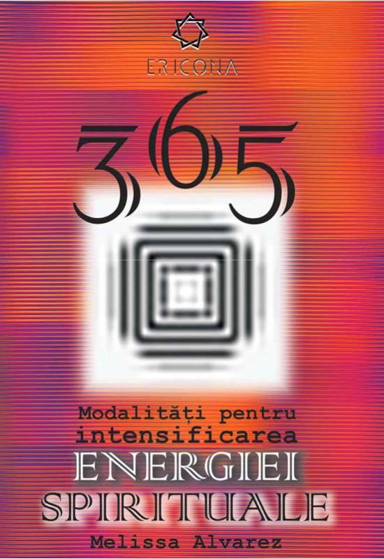 Dezvoltare Personală - 365 de modalități pentru intensificarea energiei spirituale