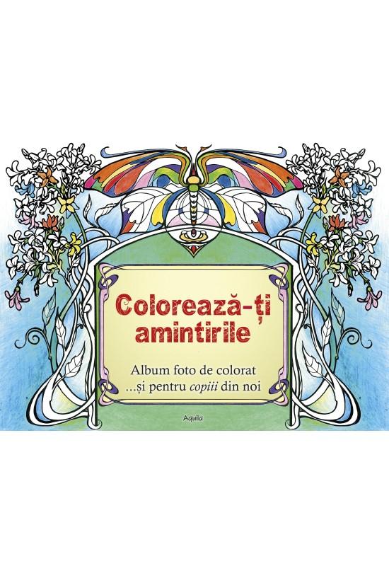 COLOREAZĂ-ȚI AMINTIRILE - album foto de colorat