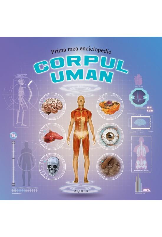 Prima mea enciclopedie - corpul uman