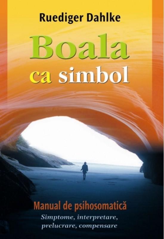 Reducere de pret Boala ca simbol. Manual de psihosomatică