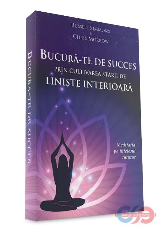 Bucură-te de succes prin cultivarea stării de liniște interioară