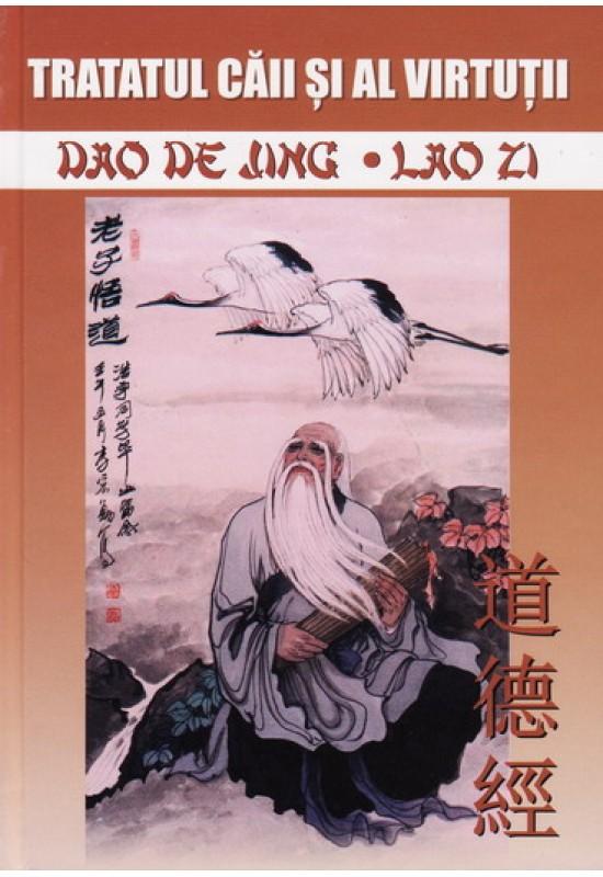 Tratatul căii și al virtuții - Dao De Jing