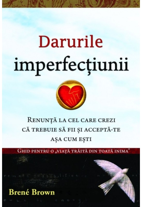 Darurile imperfecțiunii - Brené Brown