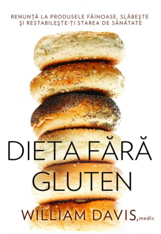 Dieta fără gluten - William Davis