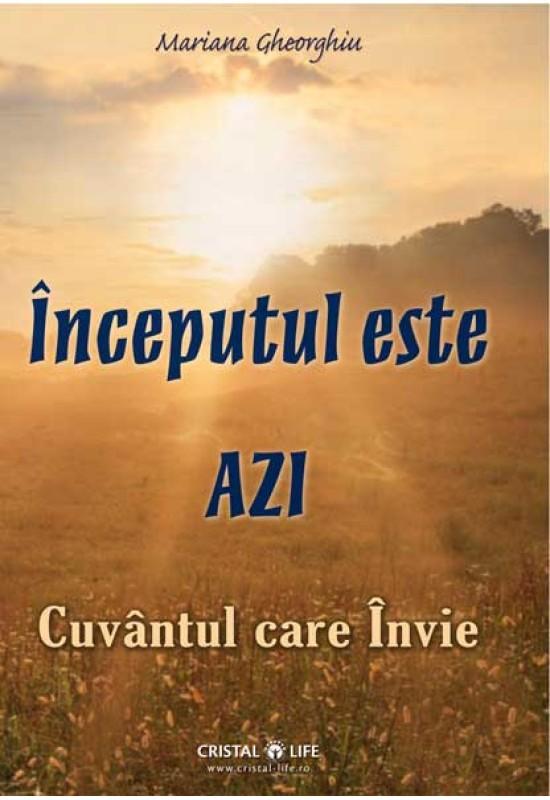 Începutul este AZI - Cuvântul care Învie