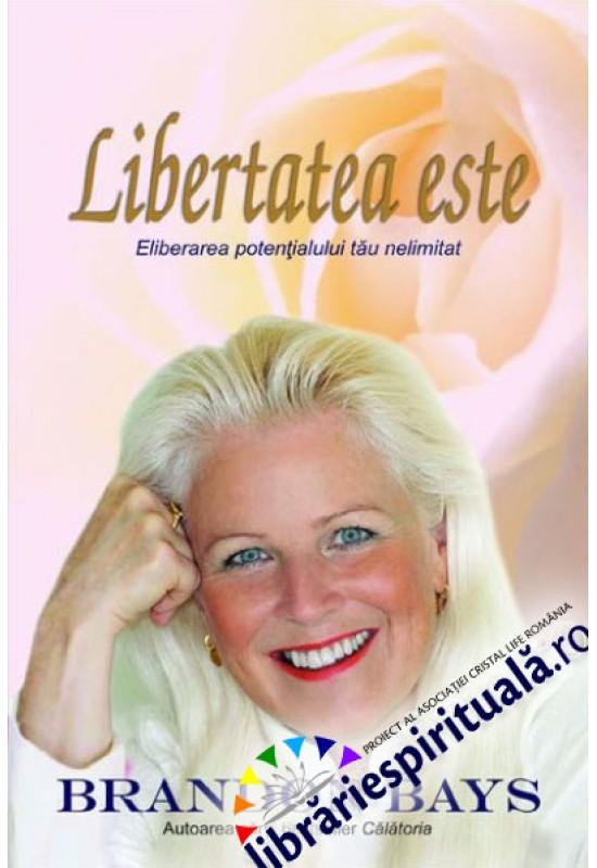 Libertatea este - Eliberarea potențialului tău nelimitat