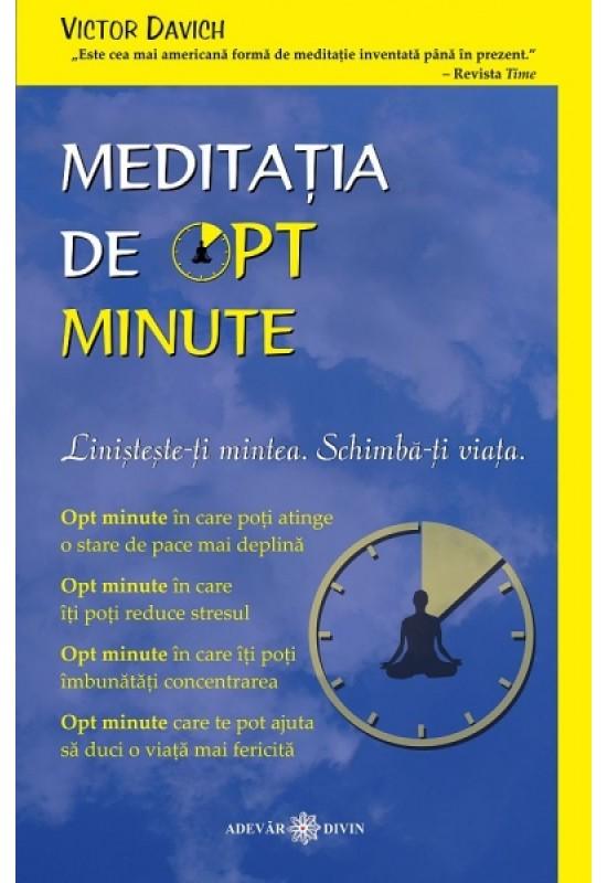 Reducere de pret Meditația de opt minute: Liniștește-ți mintea. Schimbă-ți viața