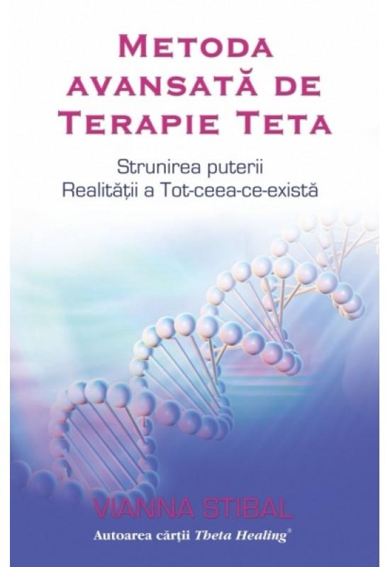 Vindecare Spirituală - Metoda avansată de Terapie Teta - Vianna Stibal