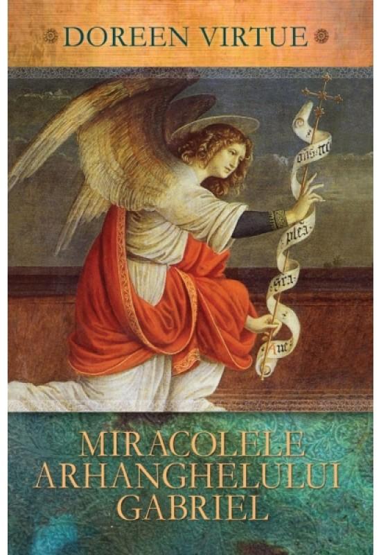 Miracolele arhanghelului Gabriel - Doreen Virtue