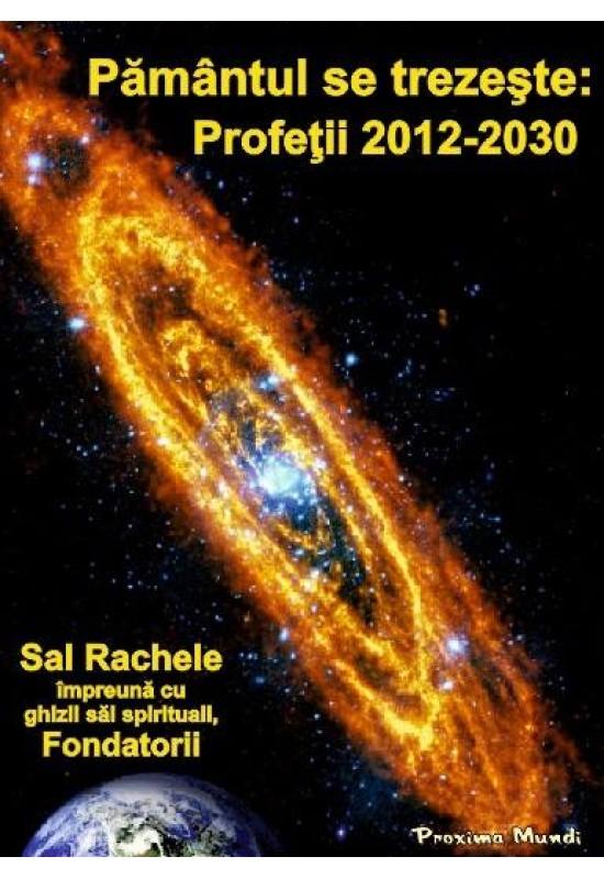 Reducere de pret Pământul se trezește: Profeții 2012-2030