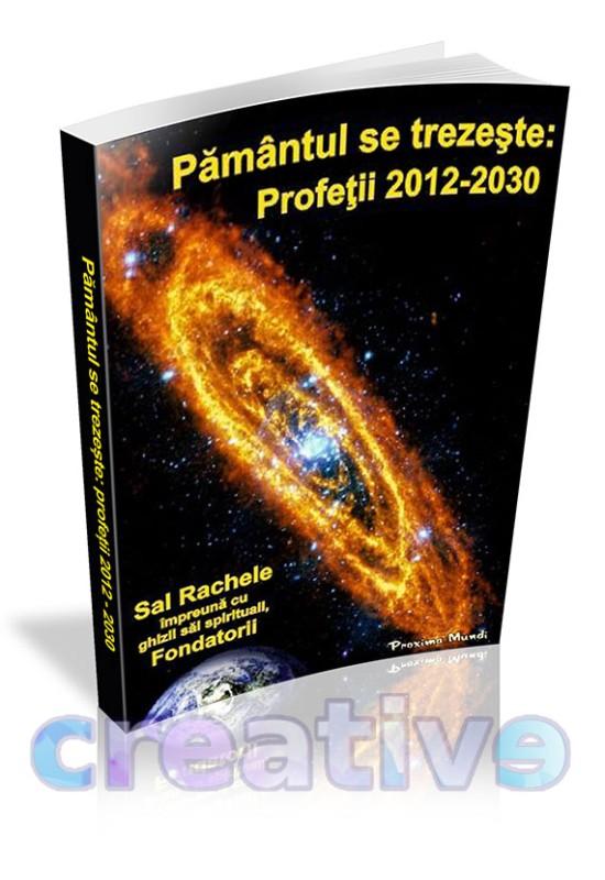 Pământul se trezește: Profeții 2012-2030