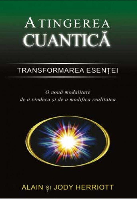 Atingerea cuantică - Transformarea esenței