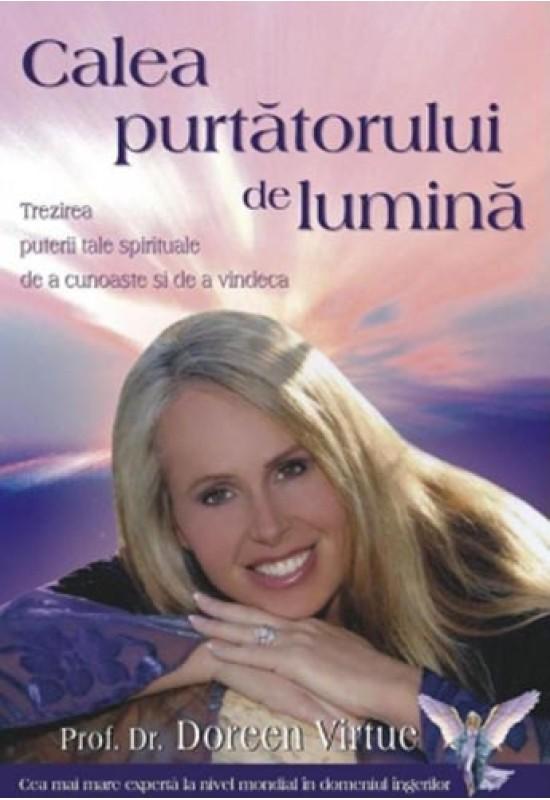 Calea purtătorului de lumină - Doreen Virtue