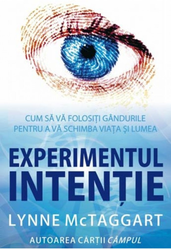 Experimentul intenție - Lynne McTaggart