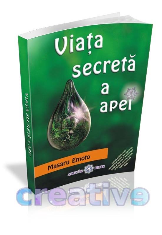 Viața secretă a Apei - Masaru Emoto
