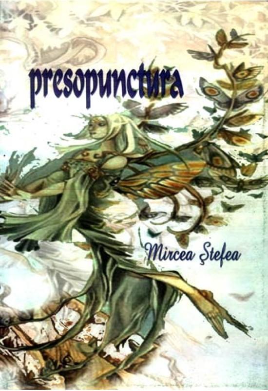 Presopunctura - Mircea Ștefea