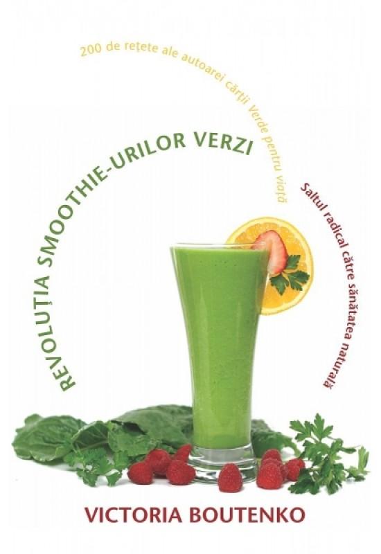 Reducere de pret Revoluția smoothie-urilor verzi - Saltul radical către sănătatea naturală