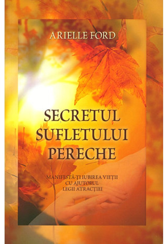 Secretul sufletului pereche - Arielle Ford