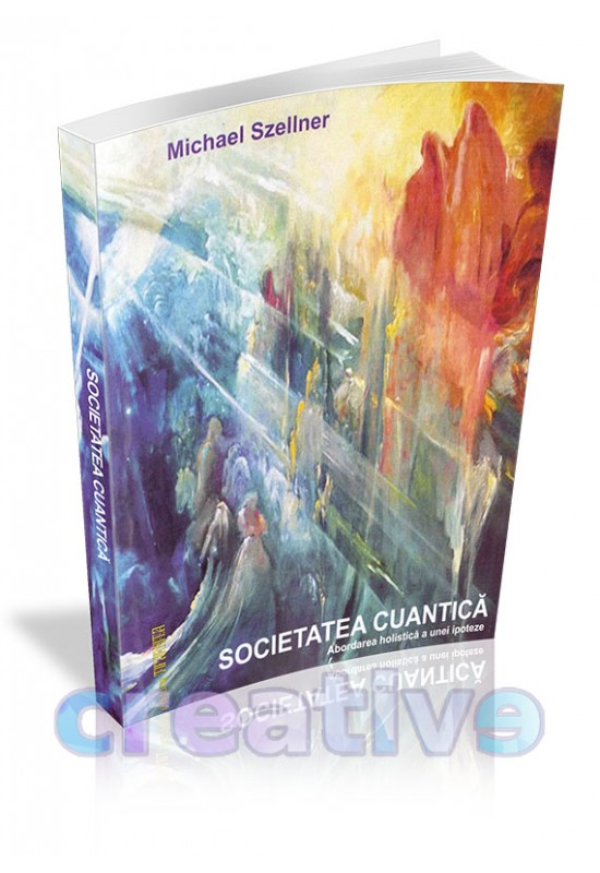 Reducere de pret Societatea cuantică: Abordarea holistică a unei ipoteze