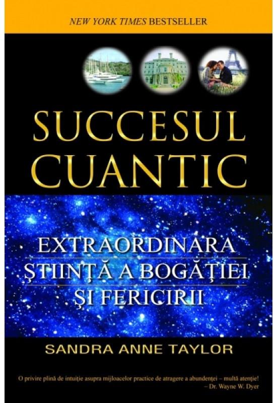 Reducere de pret Succesul cuantic - Extraordinara știință a bogăției și fericirii