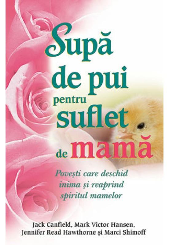 Supă de pui pentru suflet de mamă