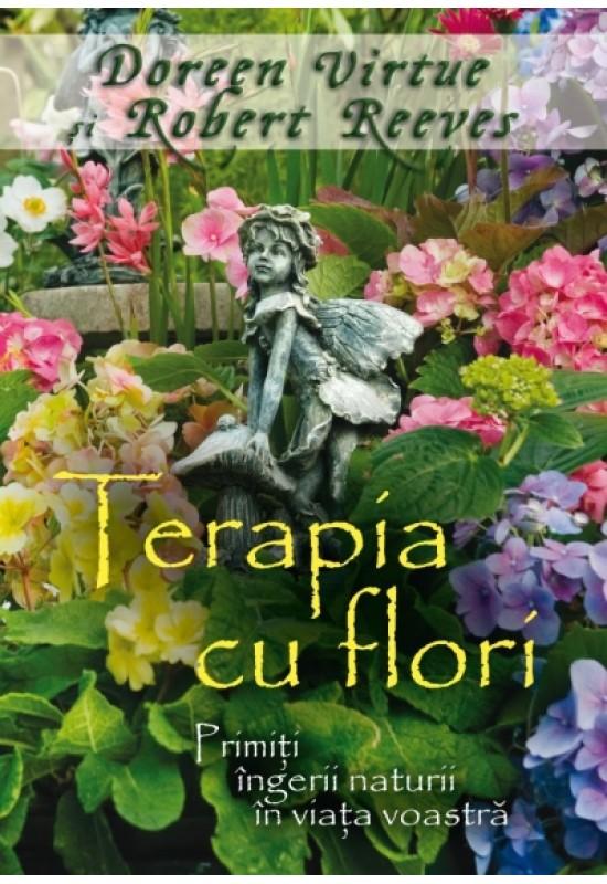 Reducere de pret Terapia cu flori - Primiți îngerii naturii în viața voastră