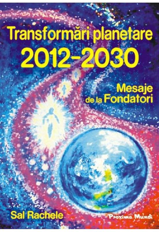 Reducere de pret Transformări Planetare 2012-2030: Mesaje de la Fondatori