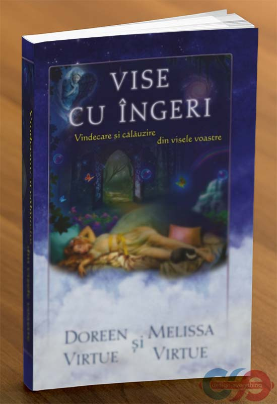 Vise cu îngeri - Vindecare și călăuzire din visele voastre