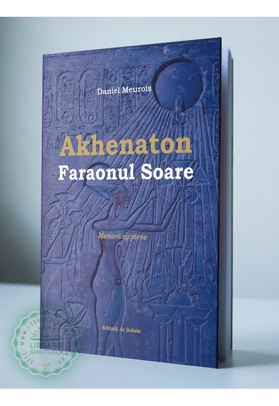Akhenaton - Faraonul Soare