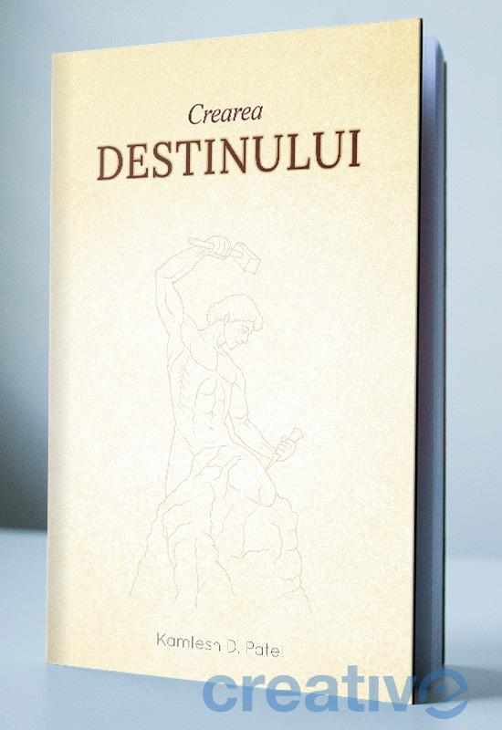 Crearea Destinului - Kamlesh D. Patel