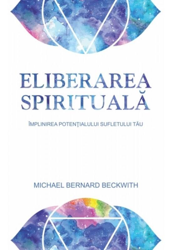 Eliberarea spirituală: Împlinirea potențialului sufletului tău