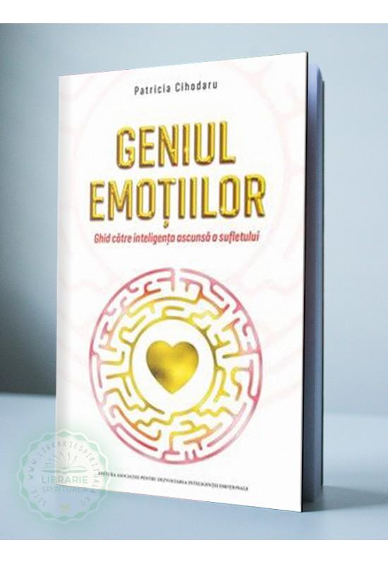 Geniul emoțiilor - Ghid către inteligența ascunsă a sufletului