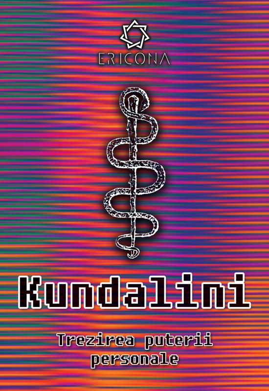 Dezvoltare Personală - Kundalini. Trezirea puterii personale