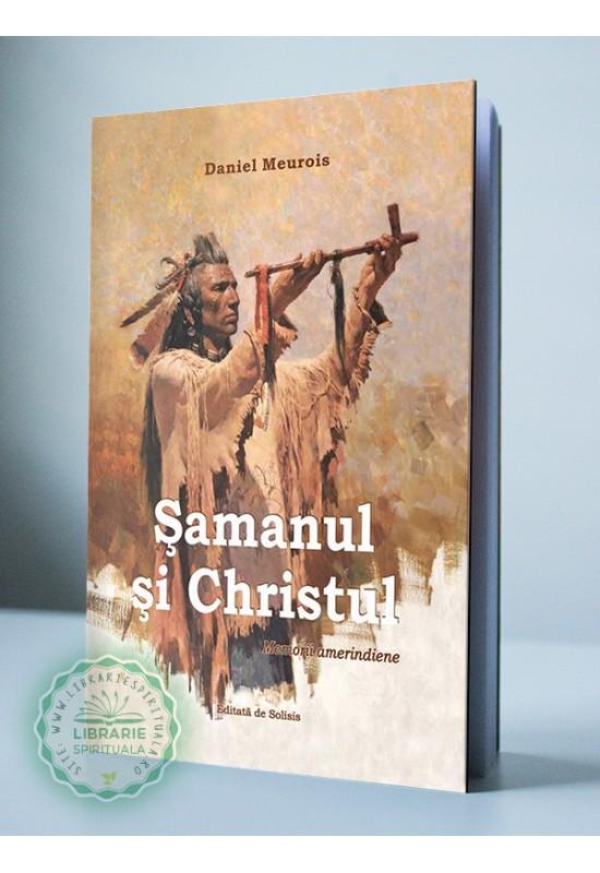 Șamanul și Christul – Memorii amerindiene