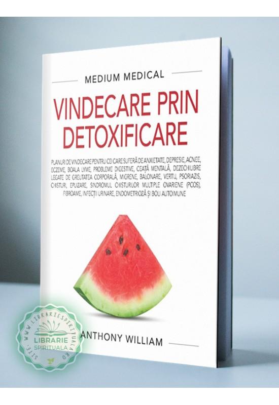 Vindecare prin detoxificare (Medium medical) - Cure de detoxificare pentru diferite probleme de sănătate