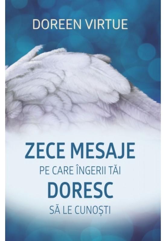 Zece mesaje pe care îngerii tăi doresc să le cunoşti
