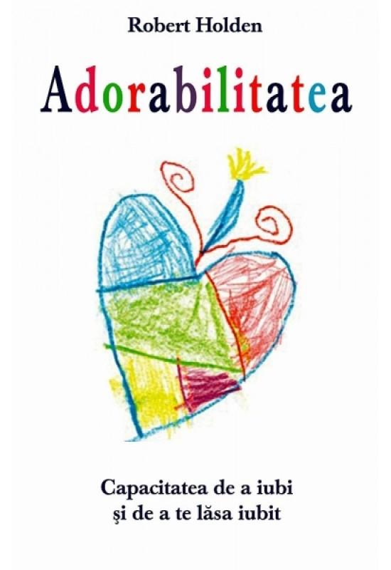 Reducere de pret Adorabilitatea - Capacitatea de a iubi și de a te lăsa iubit