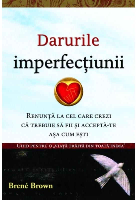 Darurile imperfecțiunii - Brené Brown