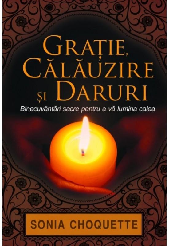 Reducere de pret Grație, călăuzire și daruri - Binecuvântări sacre pentru a vă lumina calea