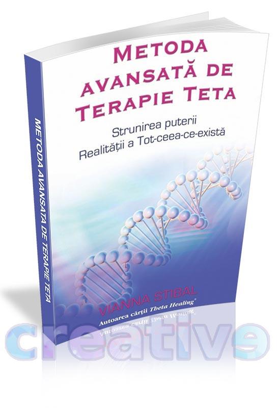 Metoda avansată de Terapie Teta - Vianna Stibal