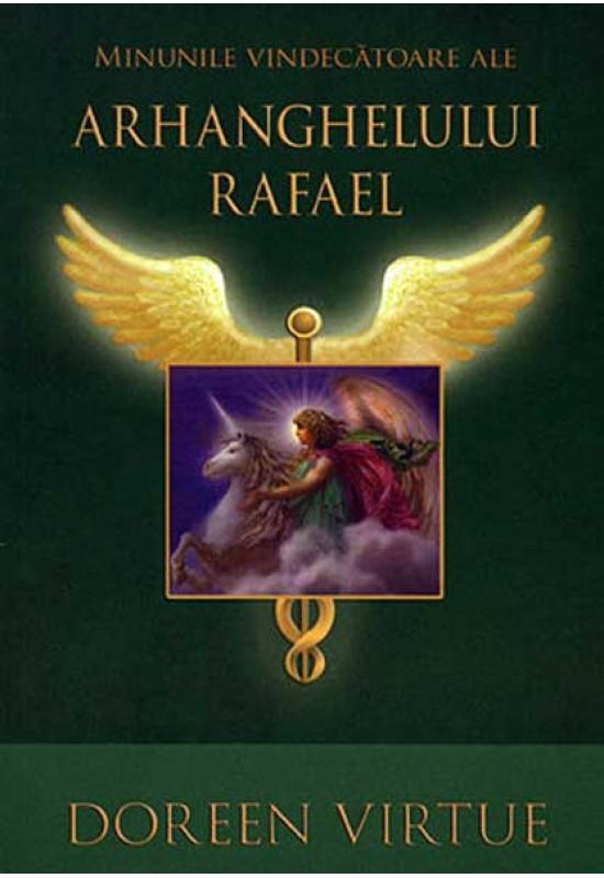 Minunile vindecătoare ale Arhanghelului Rafael