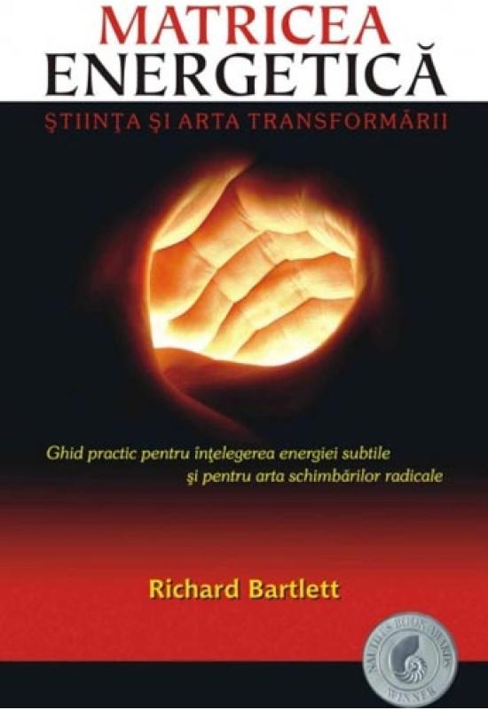Matricea Energetică. Știința și arta transformării