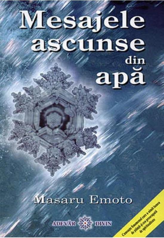 Reducere de pret Mesajele ascunse din Apă - Masaru Emoto