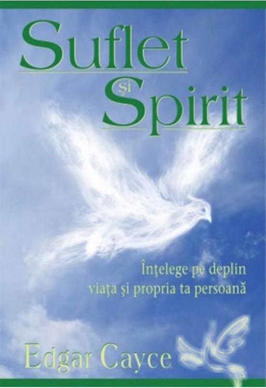 Suflet și Spirit  - Edgar Cayce