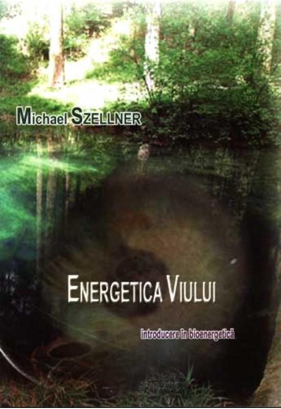 Energetica Viului - introducere în bioenergetică