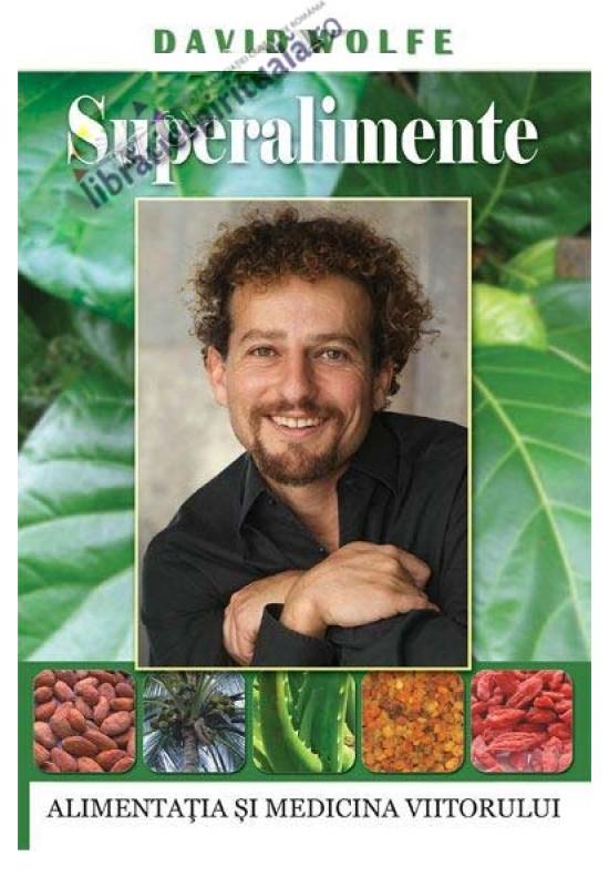 Superalimente - Alimentația și medicina viitorului