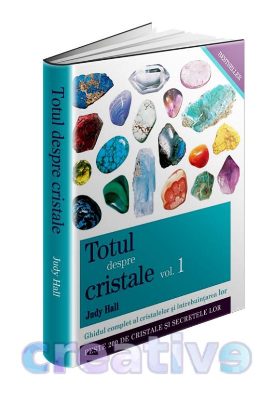 Totul despre cristale vol. 1 - Judy Hall